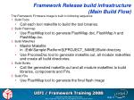 framework release build infrastructure main build flow
