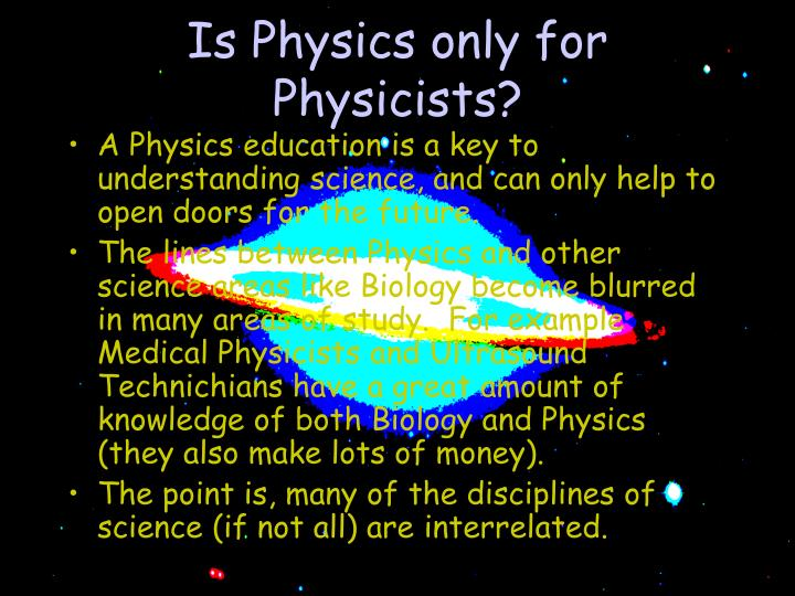 Is Physics only for Physicists?