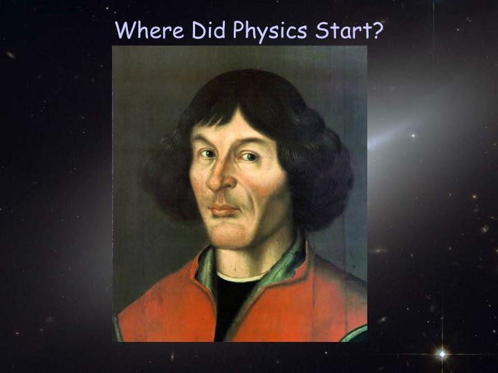 Where Did Physics Start?