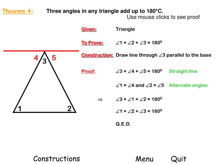 Theorem 4 three angles in any triangle add up to 180 c