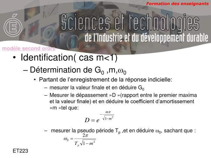 Identification( cas m<1)