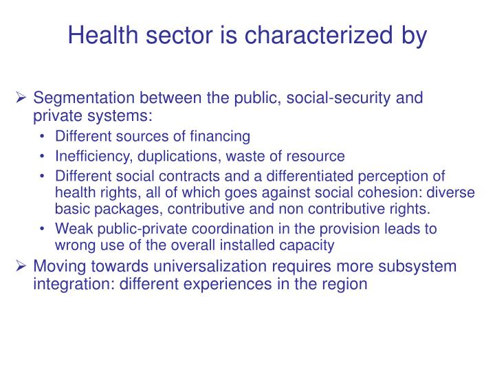 Health sector is characterized