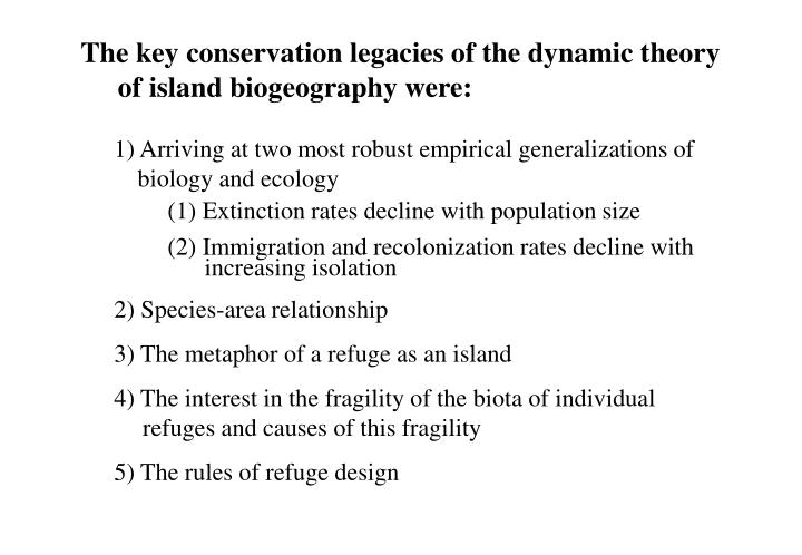 The key conservation legacies of the dynamic theory of island biogeography were: