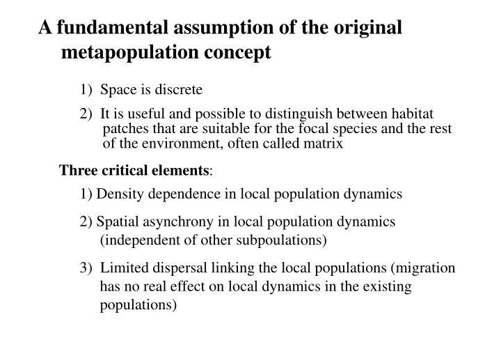 A fundamental assumption of the original metapopulation concept