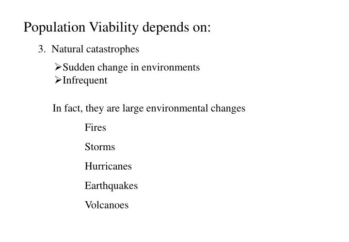Population Viability depends on: