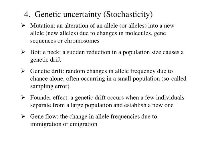4.  Genetic uncertainty (Stochasticity)