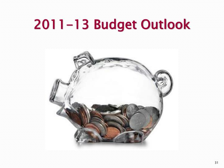 2011-13 Budget Outlook
