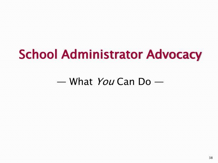 School Administrator Advocacy