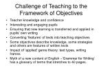 challenge of teaching to the framework of objectives