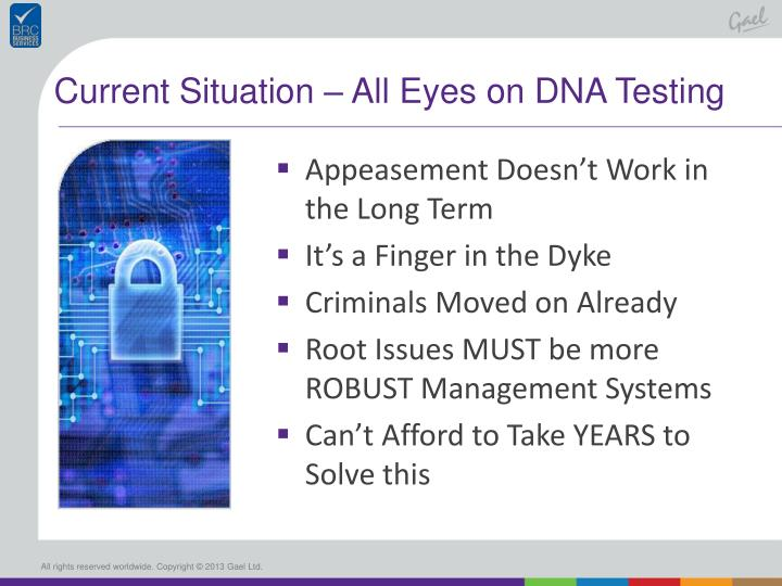 Current Situation – All Eyes on DNA Testing