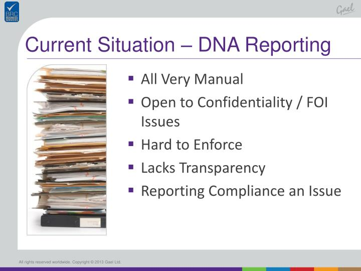 Current Situation – DNA Reporting