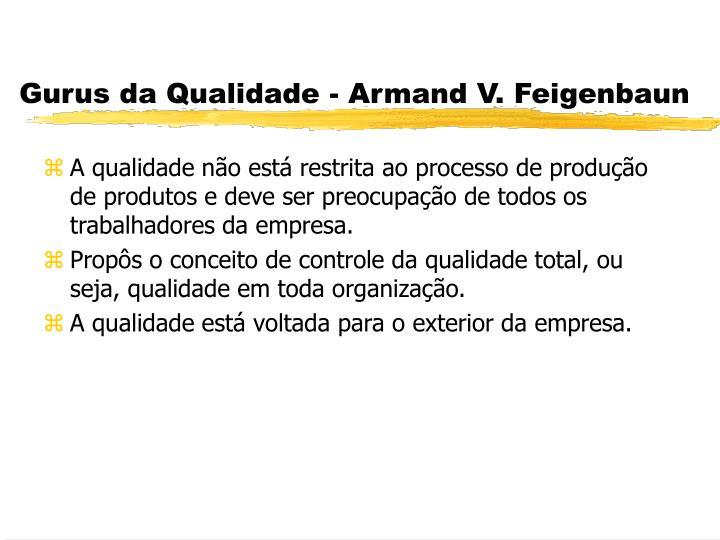 Gurus da Qualidade - Armand V. Feigenbaun