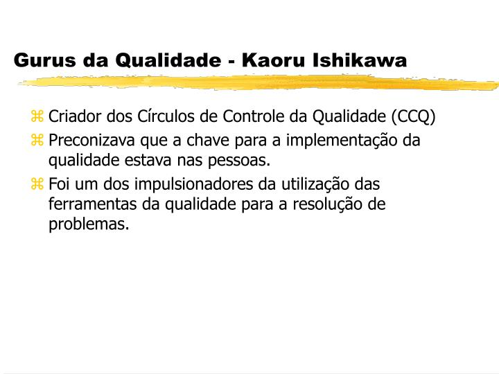 Gurus da Qualidade - Kaoru Ishikawa