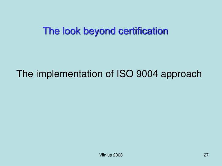 The look beyond certification