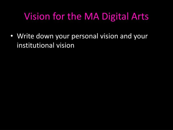 Vision for the MA Digital Arts