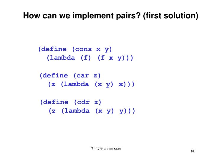How can we implement pairs? (first solution)