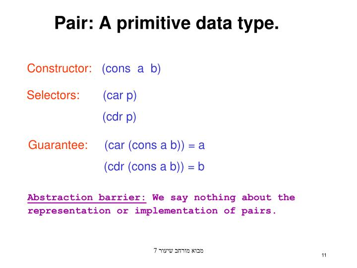 Pair: A primitive data type.