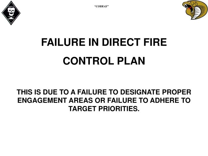 FAILURE IN DIRECT FIRE