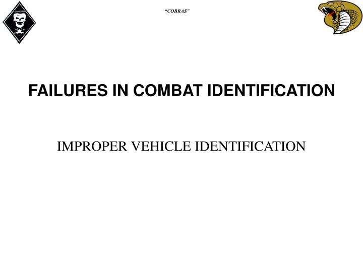 FAILURES IN COMBAT IDENTIFICATION