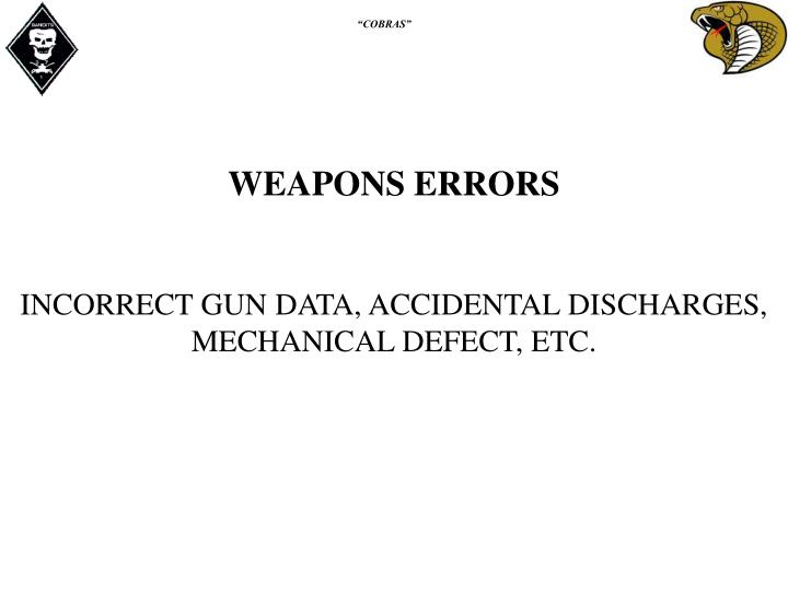 WEAPONS ERRORS
