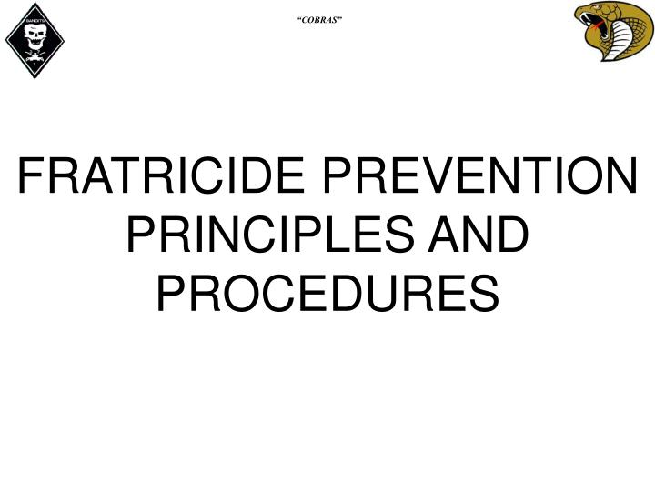 FRATRICIDE PREVENTION PRINCIPLES AND PROCEDURES