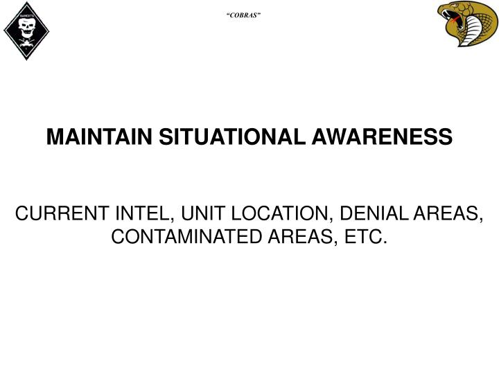 MAINTAIN SITUATIONAL AWARENESS