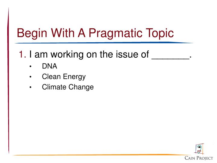 Begin With A Pragmatic Topic