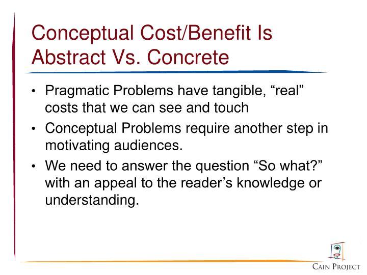 Conceptual Cost/Benefit Is Abstract Vs. Concrete
