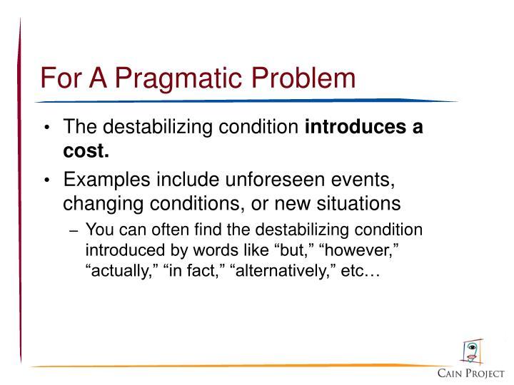 For A Pragmatic Problem