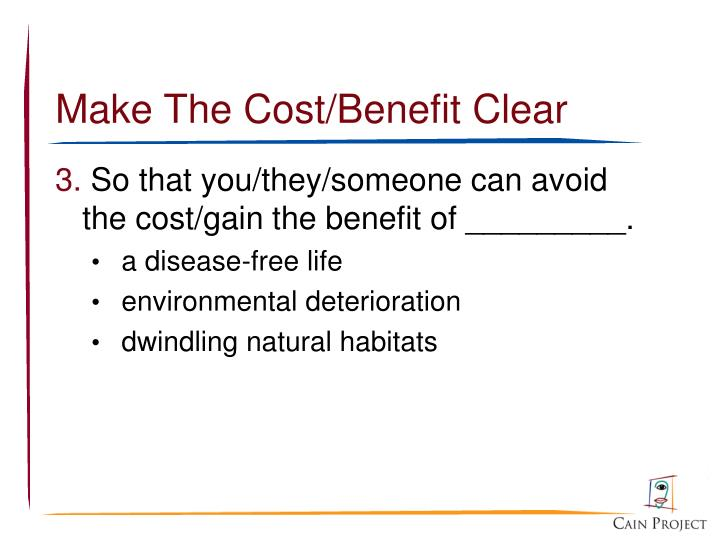 Make The Cost/Benefit Clear