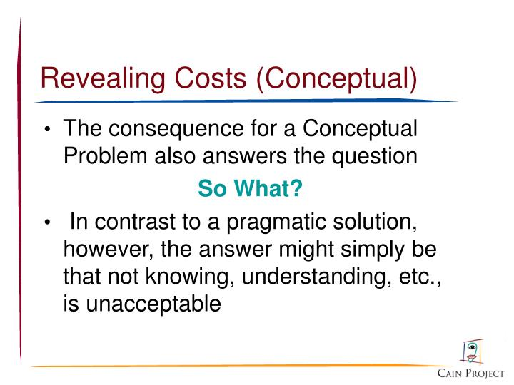 Revealing Costs (Conceptual)