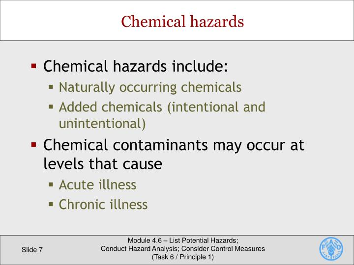 Chemical hazards include: