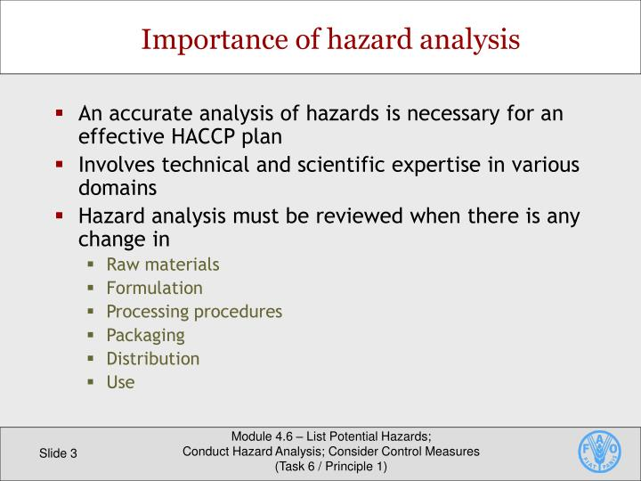 An accurate analysis of hazards is necessary for an effective HACCP plan