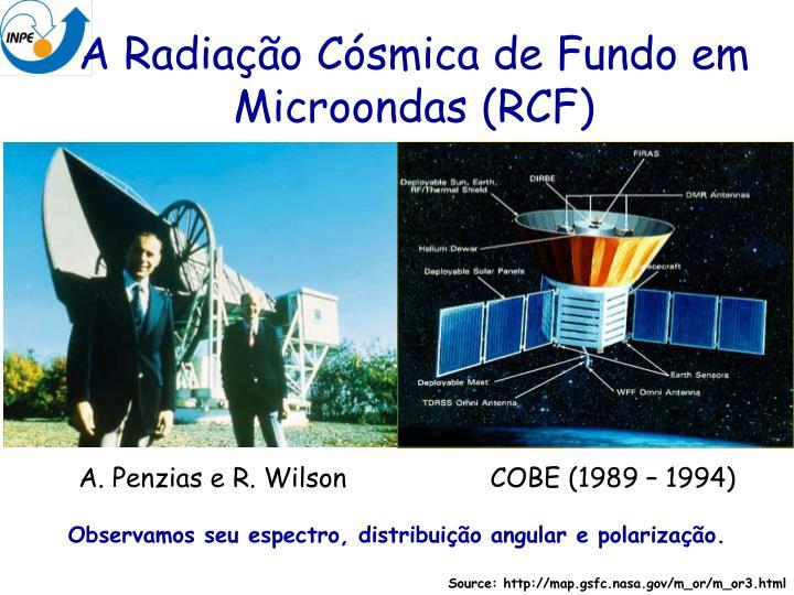 A Radiação Cósmica de Fundo em Microondas (RCF)