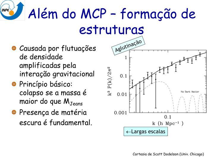 Além do MCP – formação de estruturas