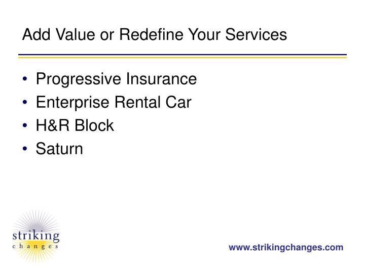 Add Value or Redefine Your Services