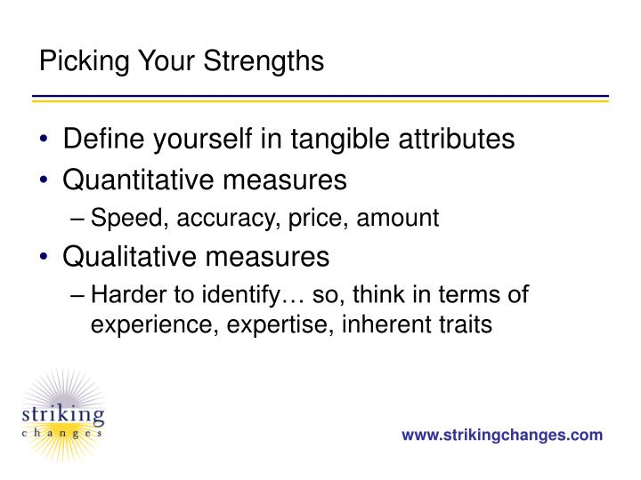 Picking Your Strengths