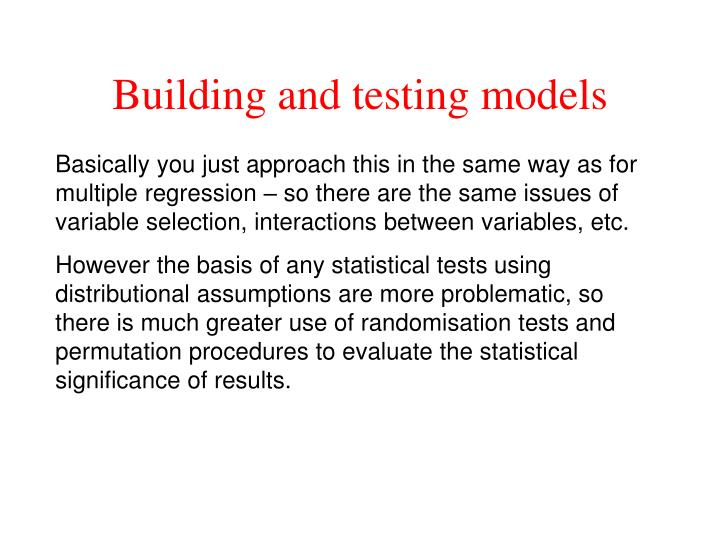 Building and testing models