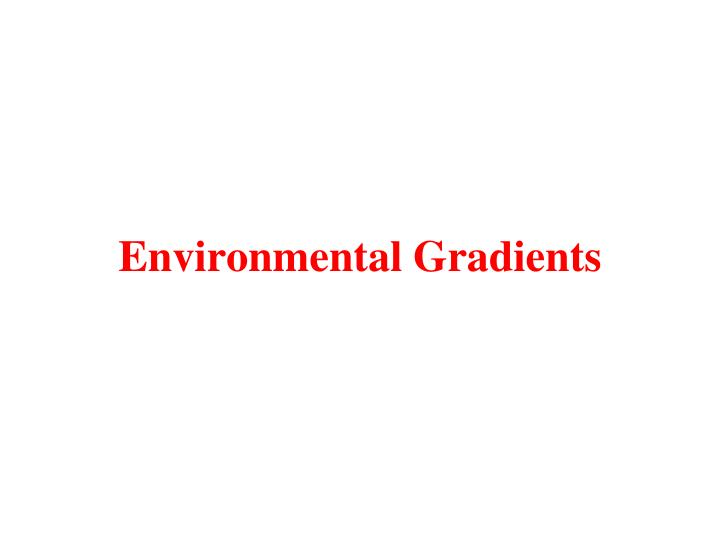 Environmental Gradients