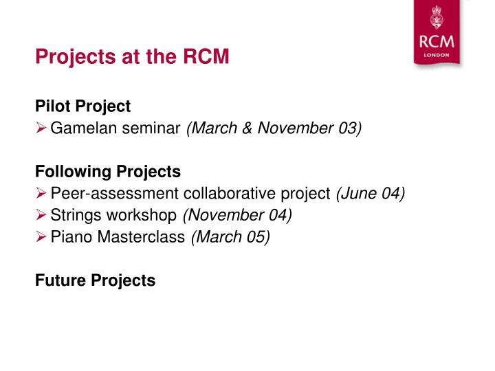 Projects at the RCM