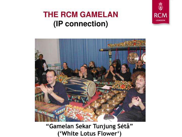 THE RCM GAMELAN