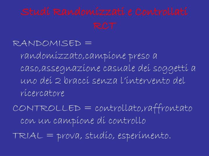 Studi Randomizzati e Controllati  RCT