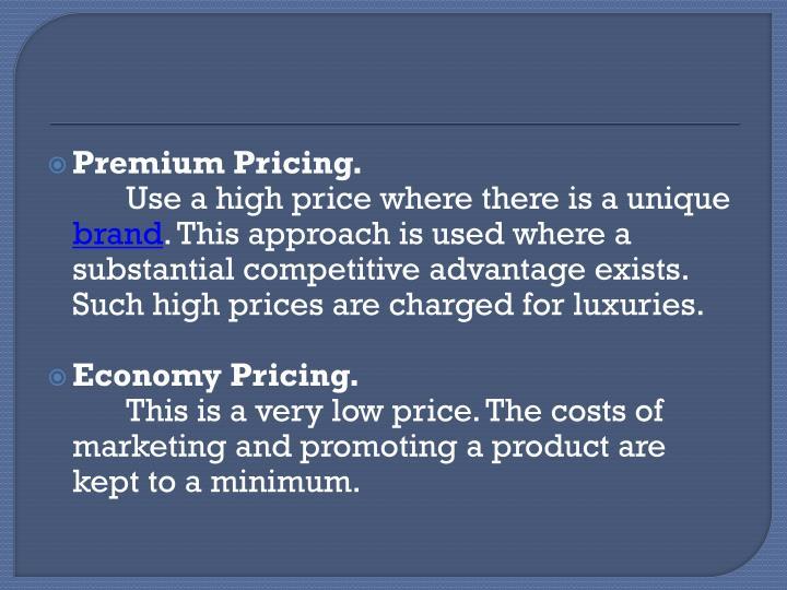 Premium Pricing.