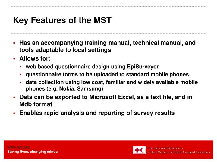 Key Features of the MST