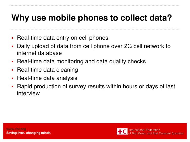 Why use mobile phones to collect data?