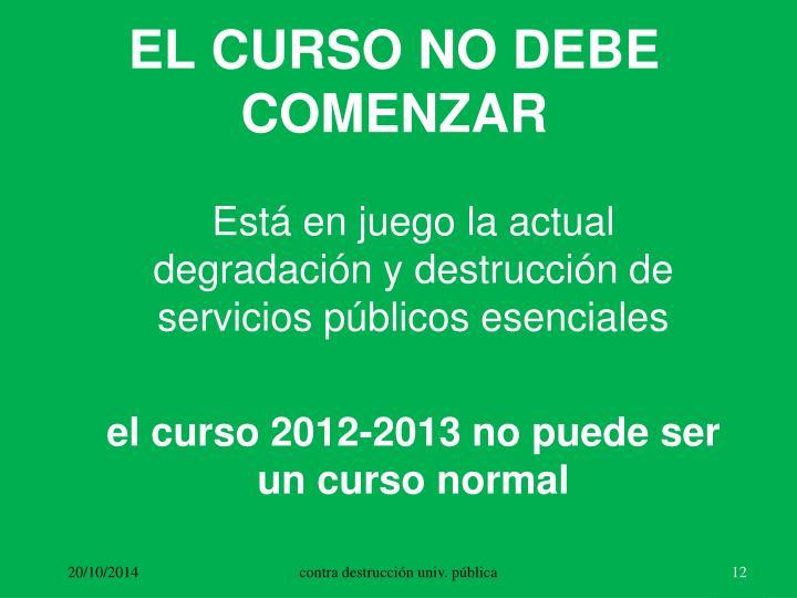 EL CURSO NO DEBE COMENZAR