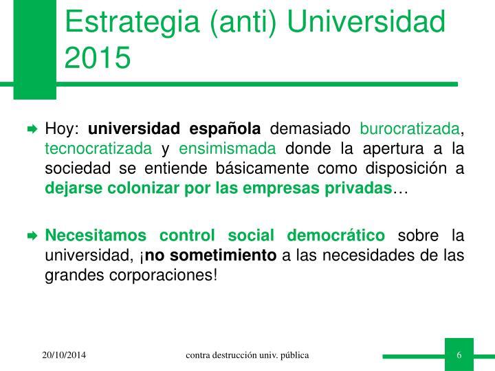 Estrategia (anti) Universidad 2015