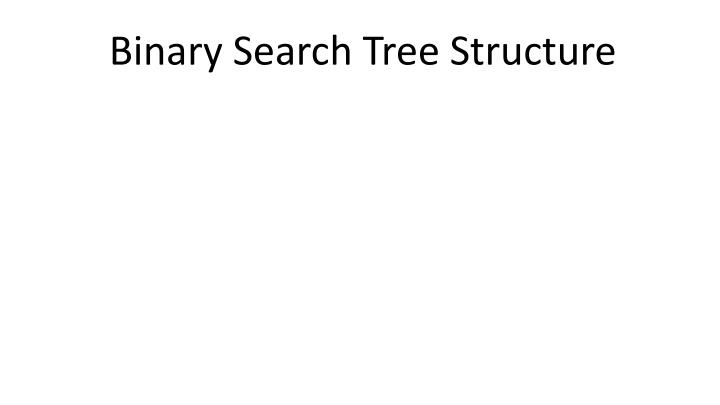 Binary search tree structure