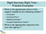right services right time practice examples
