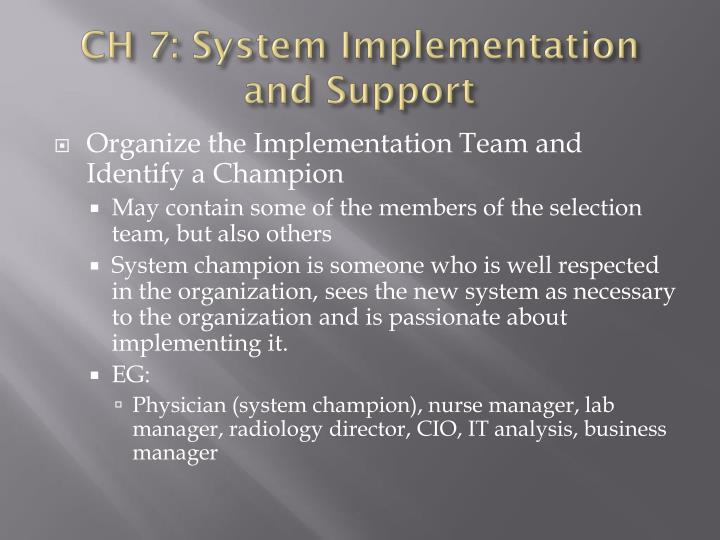 CH 7: System Implementation and Support